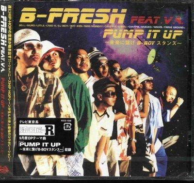 K - B-FRESH - PUMP IT UP 未来に繋げ B-BOY スタンス - 日版 - NEW