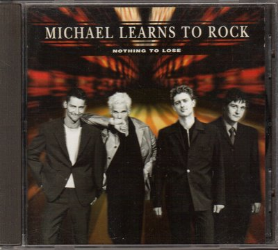 MICHAEL LEARNS TO ROCK搖滾麥克合唱團 NOTHING TO LOSE. CD