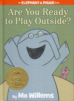 *小貝比的家*AN ELEPHANT & PIGGIE BOOK:ARE YOU READY TO PLAY OUTSIDE?/精裝