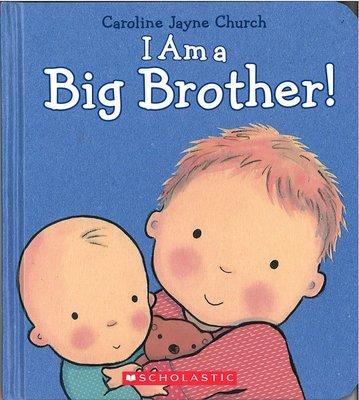 *小貝比的家*I AM A BIG BROTHER! /硬頁書/0~2歲/親子