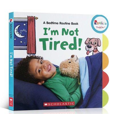 英文原版 我還沒覺得困 I'm Not Tired!:Bedtime Routine兒童寶寶睡前日常行為習慣培養及規范繪