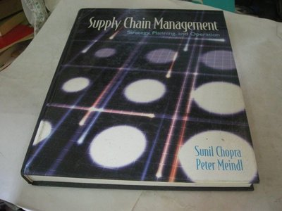 Supply Chain Management: Strategy, Planning and Operations》ISBN:0130264652