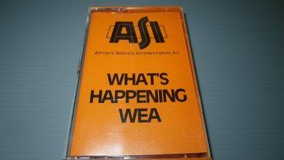ASI INFORMATION What's Happening WEA 進口錄音帶卡帶佳