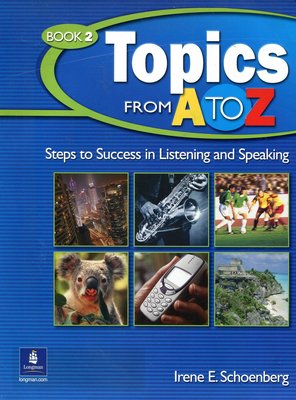 Topics From A to Z (贈2CD) Steps to Success in Listening & Speaking