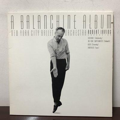 晨雨黑膠【古典】美版Nonesuch/A Balanchine Album~美國芭蕾之父作品集/紐約城市芭蕾舞團/2片裝