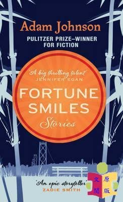 [文閲原版]Fortune Smiles: Stories英文原版 財富微笑:故事 Adam Johnson