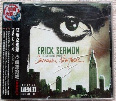 2004全新CD未拆!進口版17首-前EPMD團員-艾瑞克索蒙-冷酷紐約城-Erick Sermon-Chilltown