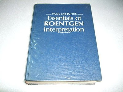 古集二手書 ~PAUL and JUHL'S Essentials of ROENTGEN Interpretation 4e