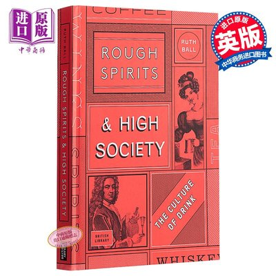Rough Spirits & High Society: The Culture of Drink 英文原版 烈酒與上流社會:酒文化
