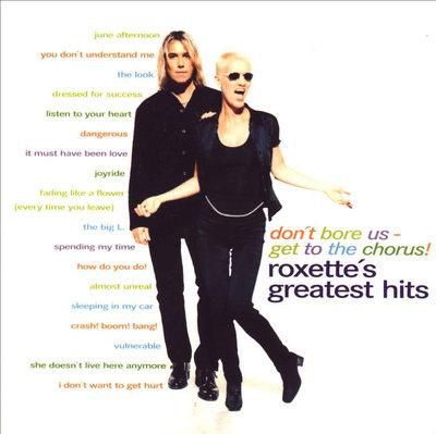 Roxette 羅克賽合唱團 羅克塞二重唱 -- Don't Bore Us, Get to the Chorus! 精選輯