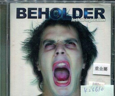 *真音樂* BEHOLDER / LETHAL INJECTION 二手 K26610