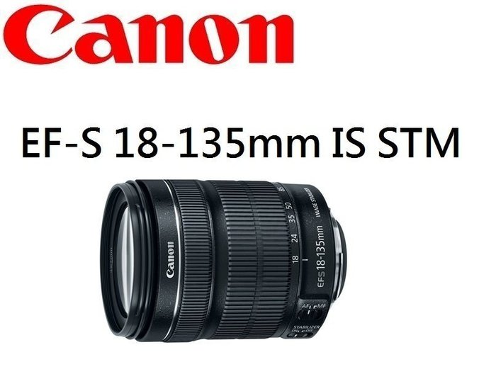((名揚數位)) Canon EF-S 18-135mm F3.5-5.6 IS STM 拆鏡/ 平行輸入 / 一年保固