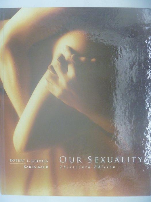 【月界二手書店】Our Sexuality-13/e_Robert L. Crooks_原價11998〖大學社科〗AIG