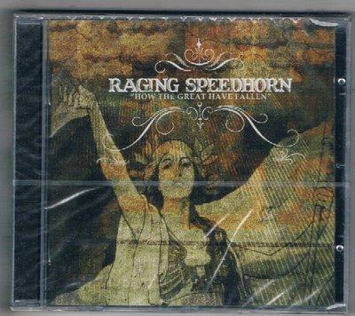 [鑫隆音樂]西洋CD-RAGING SPEEDOHORN / HOW THE GREAT HAVE FALLEN