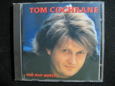 TOM COCHRANE -  Mad Mad World - 1991年加拿大版 -保存如新 - 81元起標 R163