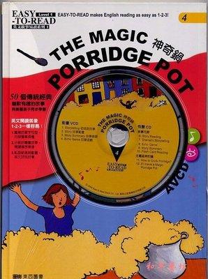 東西圖書-英語故事1(新版初階故事)-4-The Magic Porridge Pot神奇鍋(書+AVCD)