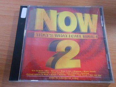 【采葳音樂網】-西洋CD – 〝NOW-THAT'S WHAT I CALL MUSIC 2 !〞** 共1 片A8