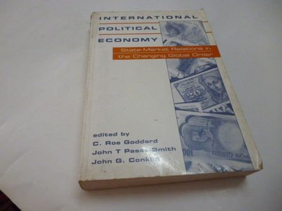《International Political Economy: State-Market Relations in the Changing Global Order》