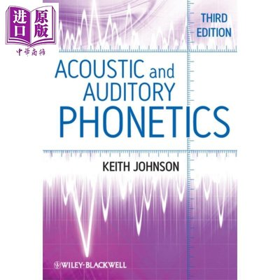 Acoustic and Auditory Phonetics 3rd Edition 英文原版 聲學與聽覺語音學 第3