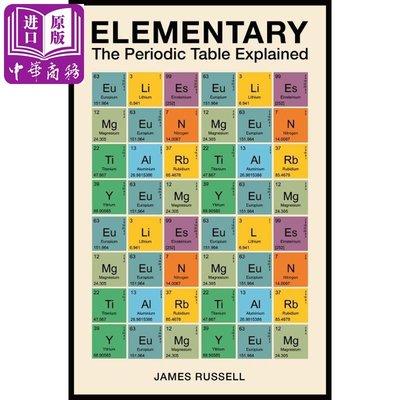 Elementary: The Periodic Table Explained 英文原版 元素周期表解析 化學 James M. Russell?