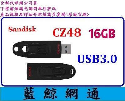 ~藍鯨~ 貨~Sandisk CZ48 16GB 16G Ultra USB 3.0 高速 隨身碟