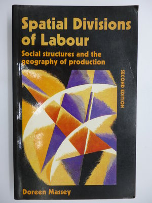 【月界】Spatial Divisions of Labour(2/e)_Doreen Massey 〖大學社科〗CMU