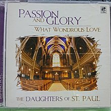 Passion and Glory: What Wondrous Love The Daughters of St CD