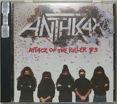 Anthrax - Attack Of The Killer Bs 無IFPI 二手美版