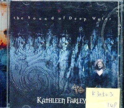 *真音樂* KATHLEEN FARLEY / THE SOUND OF DEEP WATER 二手 K30503