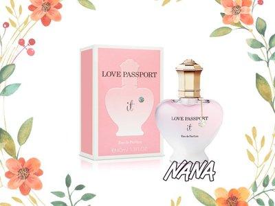 ♡NANA♡LOVE PASSPORT 愛情護照   就是愛情 女性淡香精 40ml