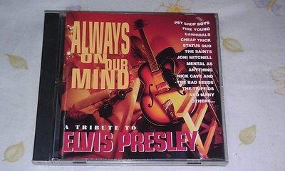 【李歐的音樂】近全新 ALWAYS ON OUR MIND ELVIS PRESLEY CD 無IFPI AUSTRALIA 版