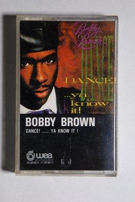 錄音帶 / 卡帶 / A5/英文/ BOBBY BROWN / 巴比布朗/ 舞曲特輯/ DANCE YA KNOW IT/非CD非黑膠