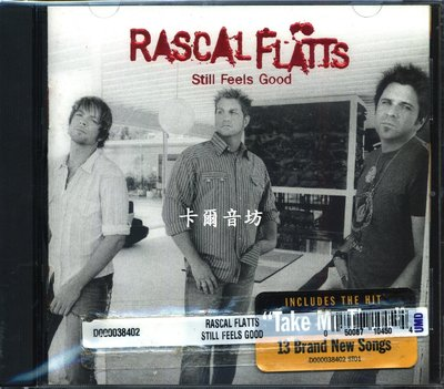 [卡爾音坊]雷可福磊斯合唱團__RASCAL FLATTS_STILL FEELS GOOD (全新品-自黏袋包裝)
