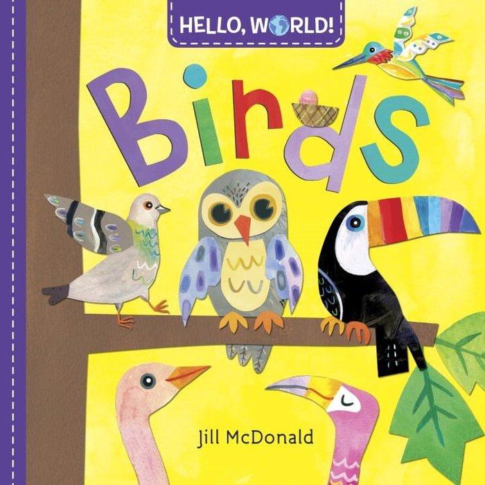 *小貝比的家*HELLO WORLD BIRDS/硬頁/4-5歲中班/動植物