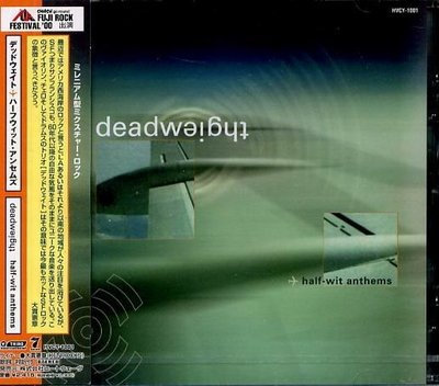 K - Deadweight - Half-Wit Anthems - 日版 Dead Weight - NEW