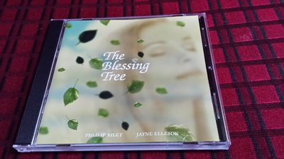 R西洋女(二手CD)THE BLESSING TREE~PHILIP RILEY~JAYNE ELLESON~馬雅發行