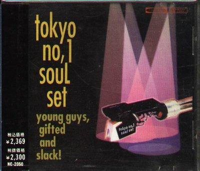 K - TOKYO No.1 SOUL SET - YOUNG GUYS,GIFTED AND SLACK! - 日版