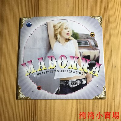 Madonna What It Feels Like For A Gril 單曲 全新未拆 現貨灣灣小賣場、、