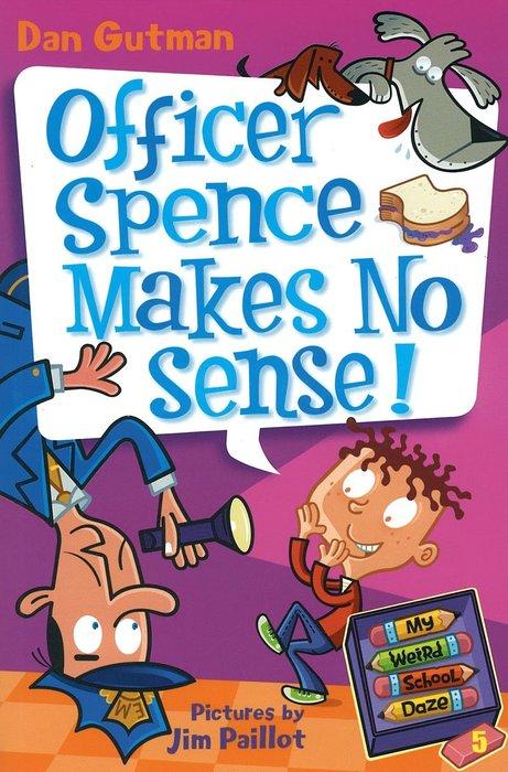 *小貝比的家*MY WEIRD SCHOOL DAZE #5: OFFICER SPENCE MAKES NO SENS