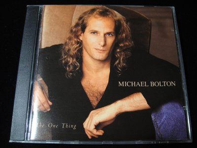 【198樂坊】Michael Bolton The One Thing(Completely..台版)CK