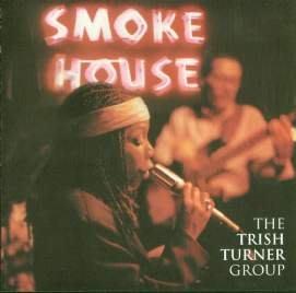 The Trish Turner Group、Smokehouse