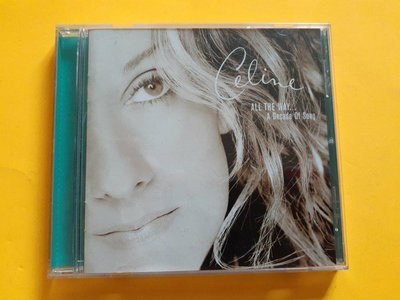 CD*Celine Dion ALL THE WAY,,,,A  Decade Of Song專輯*有歌詞-