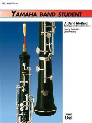【599免運費】Yamaha Band Student, Book 1【Oboe】雙簧管 00-3902