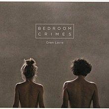 臥房之罪(進口) Bedroom Crimes / 歐文拉芬 Oren Lavie---88985409022