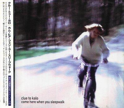 K - Clue To Kalo - Come Here When You Sleepwalk - CD+OBI