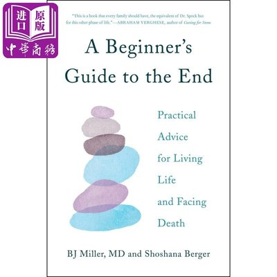 A Beginner's Guide to the End: Practical Advice for Living L