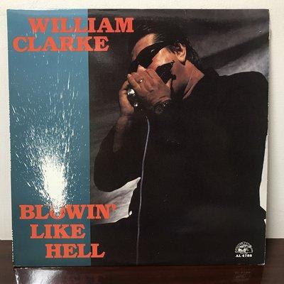 晨雨黑膠【爵士】美版/William Clarke – Blowin' Like Hell (1990首版)