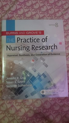Burns and Grove's The Practice of Nursing Research: Appraisal, Synthesis,