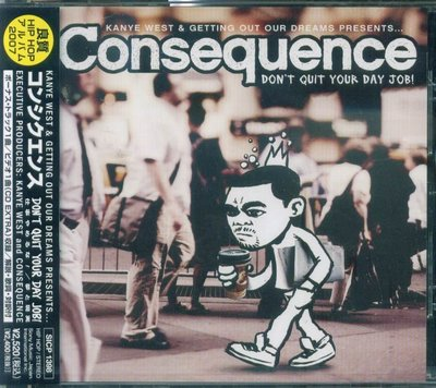 K - Consequence Don't Quit Your Day Job - 日版 +1BONUS - NEW