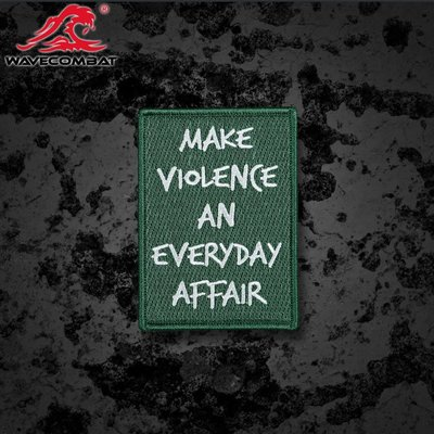 MAKE VIOLENCE AN EVERYDAY AFFAIR 刺繡章 魔術貼